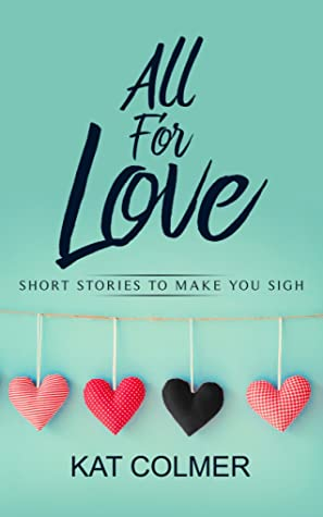All For Love: Short Stories to Make You Sigh