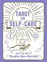 Tarot for Self-Care: How to Use Tarot to Manifest Your Best Self
