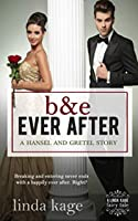 B & E Ever After: A Hansel and Gretel Story (Fairy Tale Quartet)