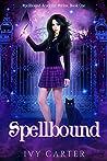 Spellbound (Spellbound Academy, #1)