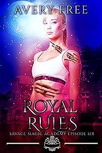 Royal Rules (Savage Magic Academy, #6)