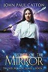 Voice of the Mirror (Sword, Mirror, Jewel  #2)