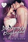 Mommy's Boyfriend (Be My Boyfriend # 1)