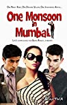 One Monsoon in Mumbai: Trouble and Laughter and Mushy Stuff