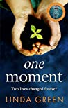 One Moment by Linda Green