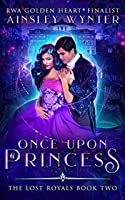 Once Upon a Princess (The Lost Royals #2)