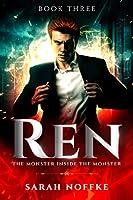 The Monster Inside the Monster (Ren #3)
