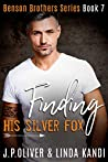 Finding His Silver Fox (Benson Brothers, #7)