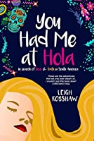 You Had Me at Hola: In search of love & truth in South America
