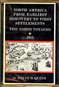 North America From Earliest Discovery To First Settlements: The Norse Voyages To 1612