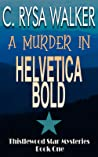 A Murder in Helvetica Bold (Thistlewood Star Mysteries #1)