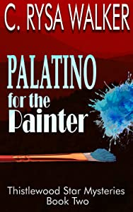 Palatino for the Painter (Thistlewood Star Mysteries, #2)