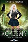 Spellcaster Academy: The Dying Realm, Episode 5