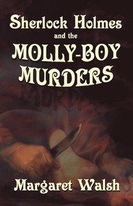 Sherlock Holmes and the Molly-Boy Murders