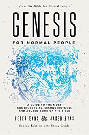 Genesis for Normal People: A Guide to the Most Controversial, Misunderstood, and Abused Book of the Bible (Second Edition w/ Study Guide) (The Bible for Normal People 1)