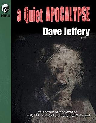 A Quiet Apocalypse by Dave Jeffery