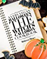A Very Vegan Halloween: The Witch's Cauldron Cookbook