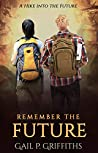 Remember the Future (The Future Series Trilogy)
