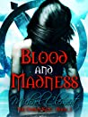 Blood and Madness (The Goblin King, #2)