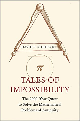 Tales of Impossibility: The 2000-Year Quest to Solve the Mathematical Problems of Antiquity