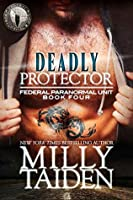 Deadly Protector (Federal Paranormal Unit #4)