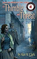 Of Thimble and Threat: A Novel of Catherine Eddowes, the Fourth Victim of Jack the Ripper (Jack the Ripper Victims Series)