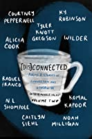 [Dis]Connected: Poems & Stories of Connection and Otherwise Volume 2