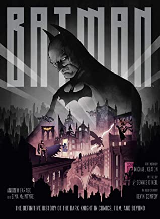 Batman: The Definitive History of the Dark Knight in Comics, Film, and Beyond