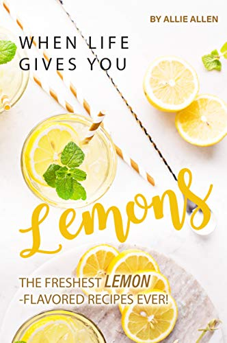 When Life Gives You Lemons  The - Fiona Gibson