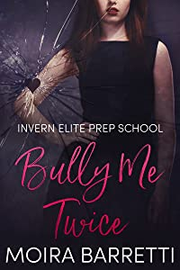 Bully Me Twice (Invern Elite Prep School, #2)