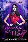 Saving Their Wolf by Tori Knightwood