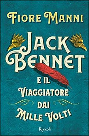 Jack Bennet e il Viaggiatore dai Mille Volti by Fiore  Manni