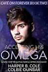 Accepting His Omega (Cafe Om Forever #2)