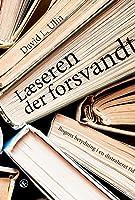 Læseren der forsvandt: bogens betydning i en distraheret tid