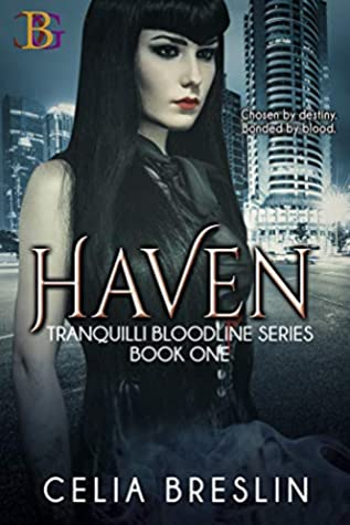 Haven: Chosen by destiny. Bonded by blood. (Tranquilli Bloodline Series Book 1)
