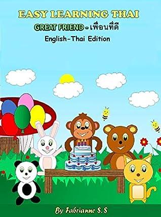Great Friend, Thai Children's Picture Book (English and Thai Bilingual Edition): Thai Kids Books ; English Thai Bilingual Books ; Thai Children Stories ; Thai Children Books