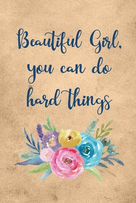 Beautiful Girl You Can Do Hard Things: March 8th Celebration IWD Journal: The Ultimate 6x9 Inch, 93 Fill In Prompt Page Journal For: International Women's Day Female Empowerment Feminists Women's Rights Allies of Women and Gender Parity - Strong Girls