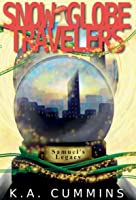 Snow Globe Travelers: Samuel's Legacy