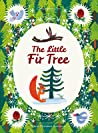 The Little Fir Tree: From an original story by Hans Christian Andersen