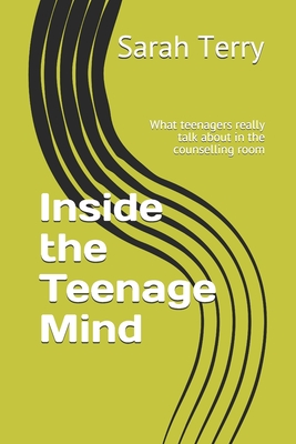 Inside the Teenage Mind: What Teenagers Really Talk About in the Counselling Room