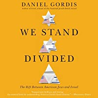 We Stand Divided: Competing Visions of Jewishness and the Rift Between American Jews and Israel