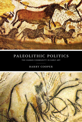 Paleolithic Politics by Barry Cooper