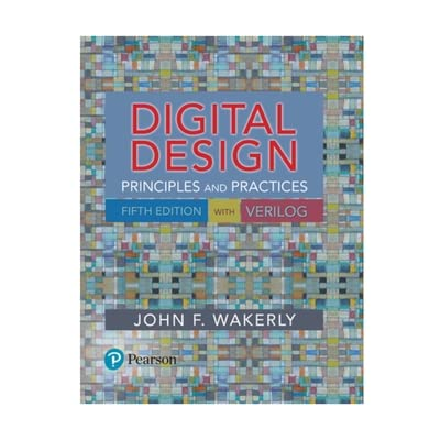 Digital Design Principles And Practices By John F Wakerly