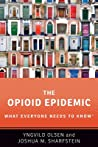 The Opioid Epidemic: What Everyone Needs to Know