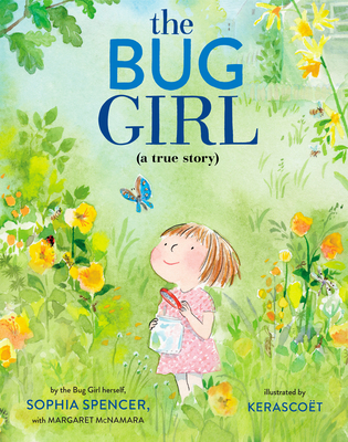 The Bug Girl: A True Story