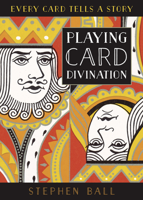Playing Card Divination: Every Card Tells a Story