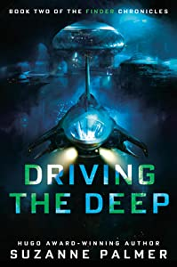 Driving the Deep (Finder Chronicles, #2)