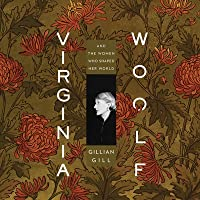 Virginia Woolf Lib/E: And the Women Who Shaped Her World