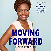 Moving Forward Lib/E: A Story of Hope, Hard Work, and the Promise of America