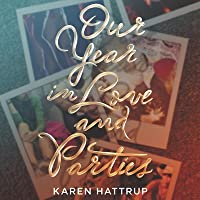 Our Year in Love and Parties Lib/E